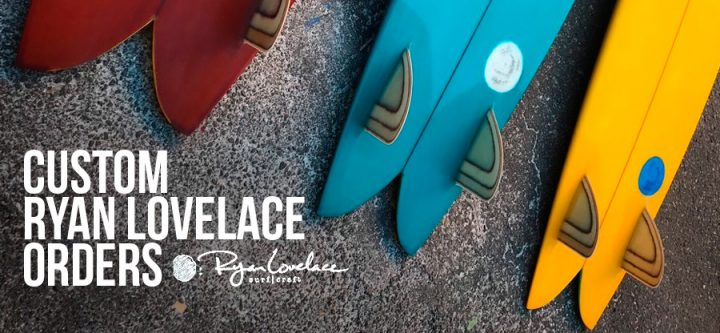 Custom Ryan Lovelace Surfboards