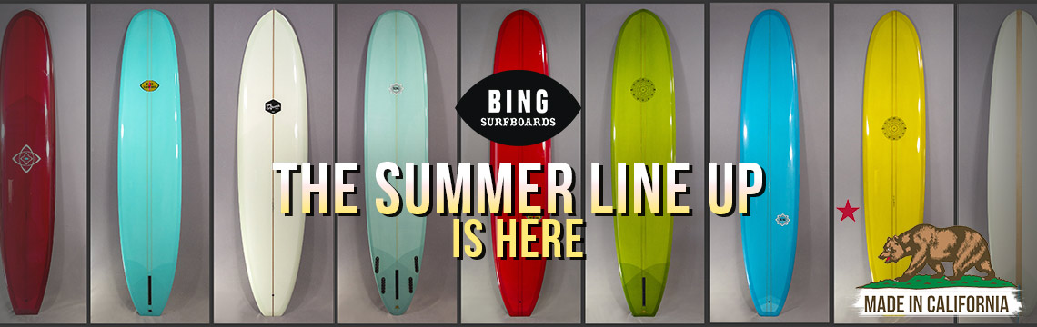 Bing Surfboards new in from California